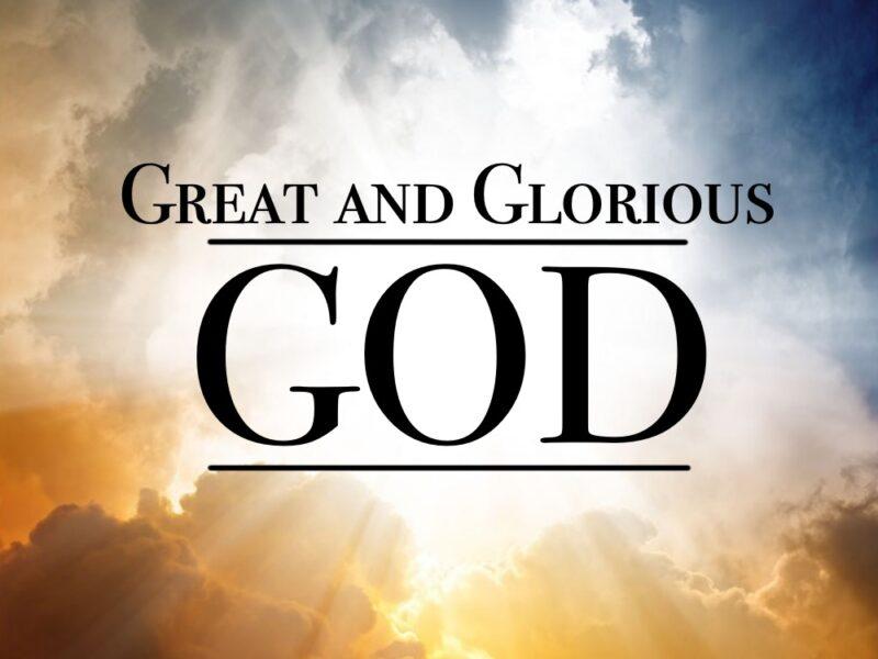 Great and Glorious God: Logos and Rhema