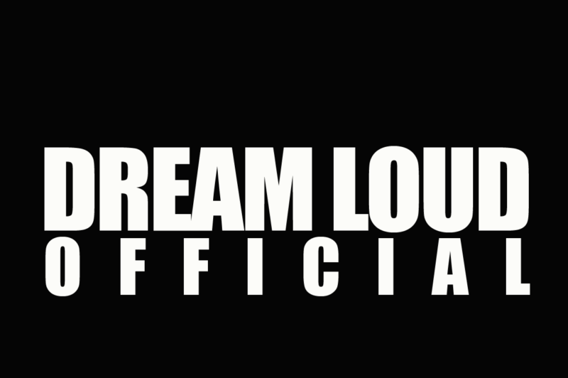 Dream Loud Official