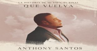 Anthony Santos – Que Vuelva