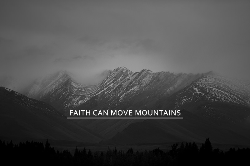 Mustard Seed Faith, Faith Can Move Mountains