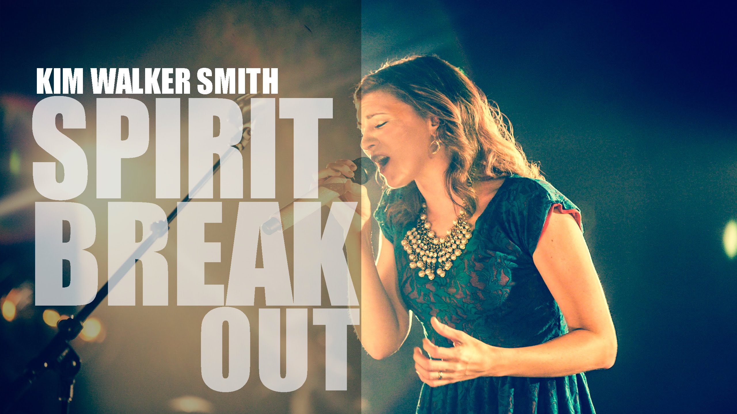 Spirit Break Out, Kim Walker Smith