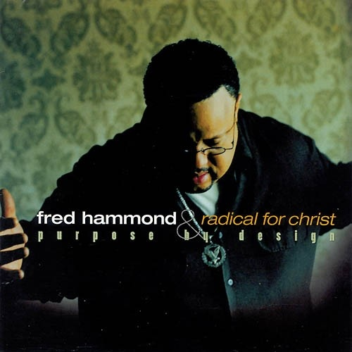 Jesus Be A Fence, Celebrating Fred Hammond