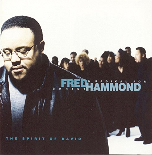 The Spirit of David, Fred Hammond