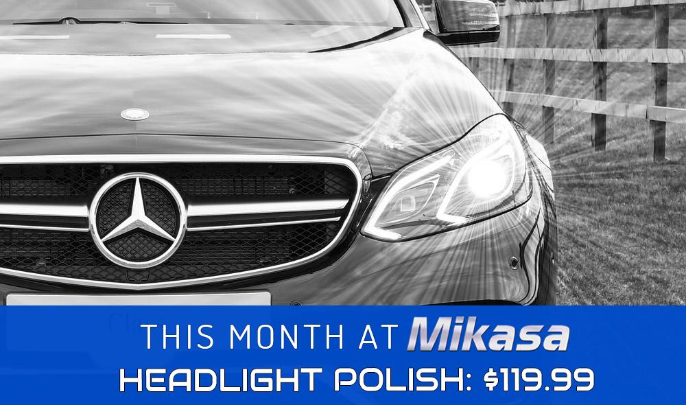 This Month at Mikasa Headlight Polish: $119.99