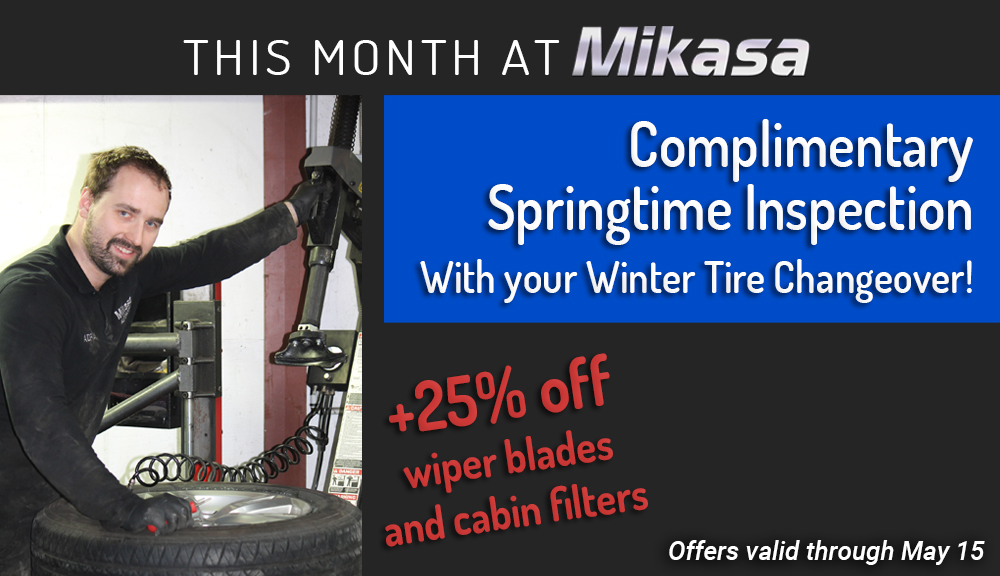Complimentary Springtime Inspection with your Winter Tire Changeover + 25% off wiper blades and cabin filters, through May 15