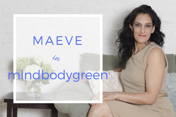 In The News: Maeve In Mindbodygreen