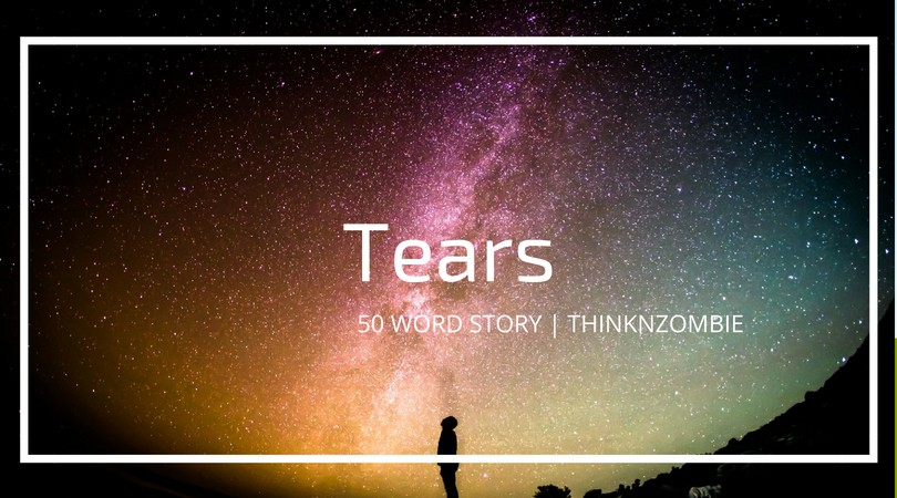 Tears | 50 Word Short Story