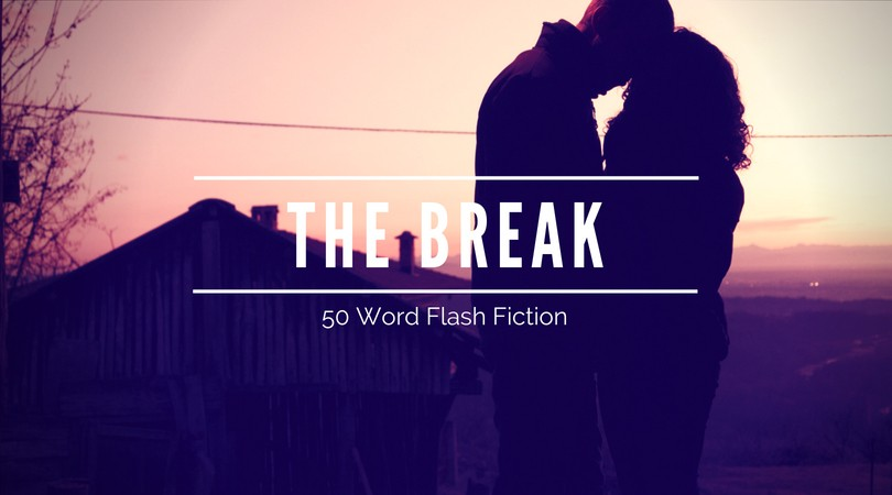 The Break | 50 Word Story