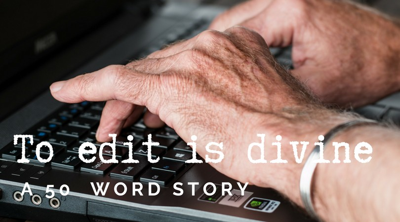 To Edit is Divine | 50 Word Story