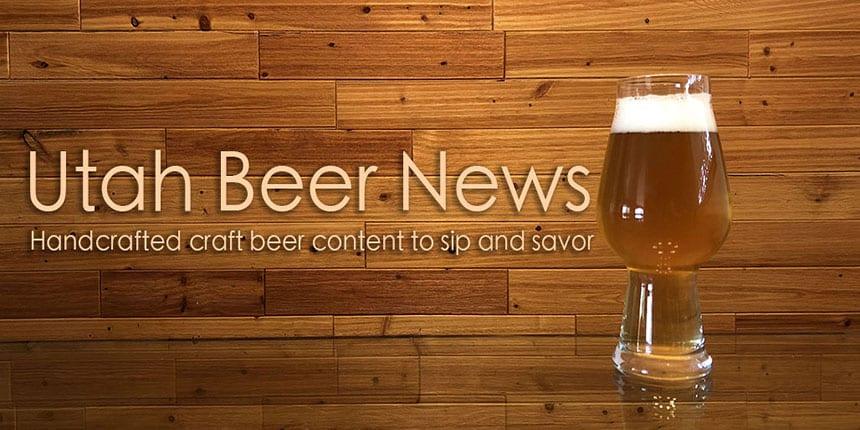 Utah Beer News - Handcrafted Content to Sip & Savor