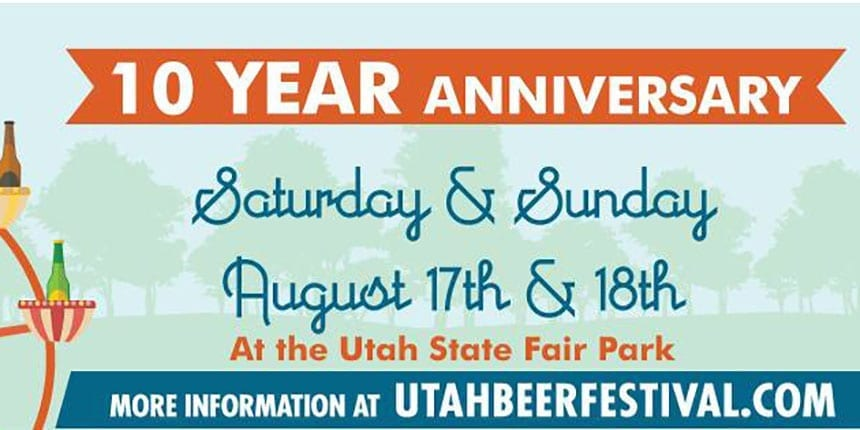 The 10th Anniversary Utah Beer Festival takes place Aug. 17-18, 2019 at the Utah State Fairpark.