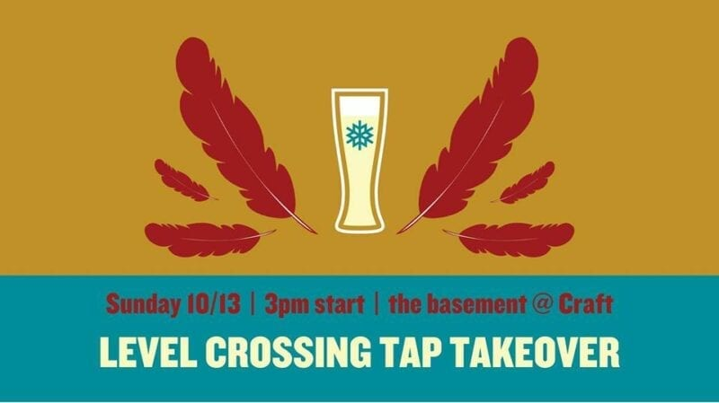 Level Crossing Tap Takeover at Craft Downstairs