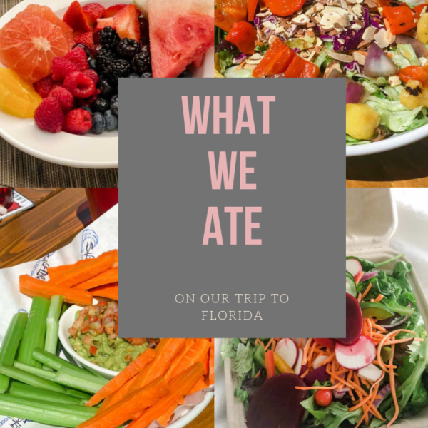 Wellness Wednesday .11: What We Ate On On Our Trip To Florida