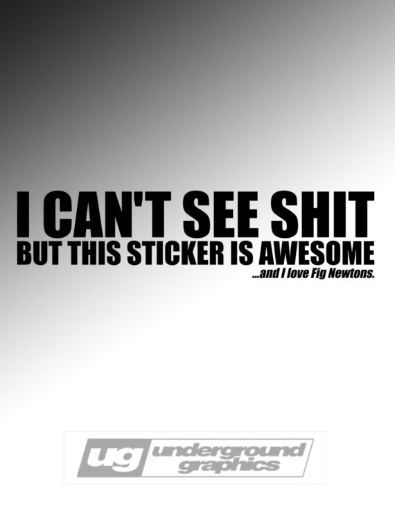 decal vinyl cant I CAN/'T SEE SH*T sticker