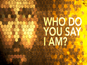 Who Do You Say I Am