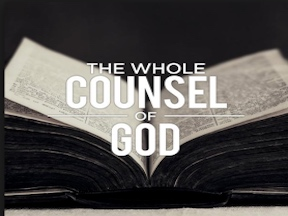 The Whole Counsel of God Part 3