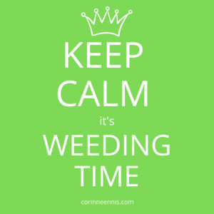 Today's Gold Nugget: WEEDING TIME