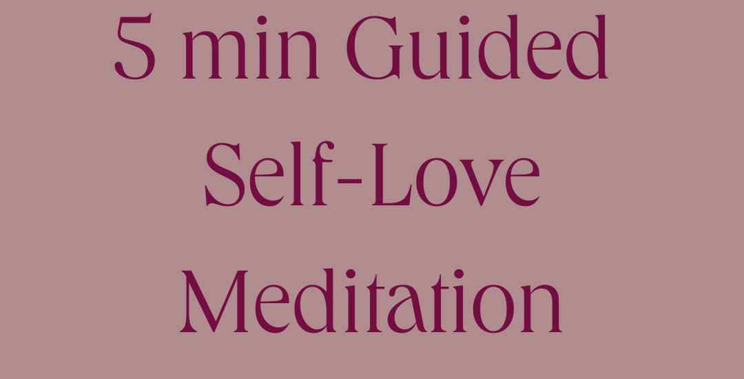 5 min Self-Love Guided Meditation