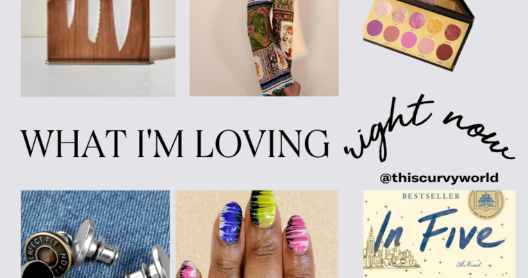 What I'm loving right now-april