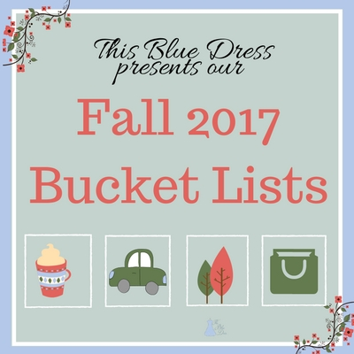 Presenting This Blue Dress 2017 Fall Bucket Lists