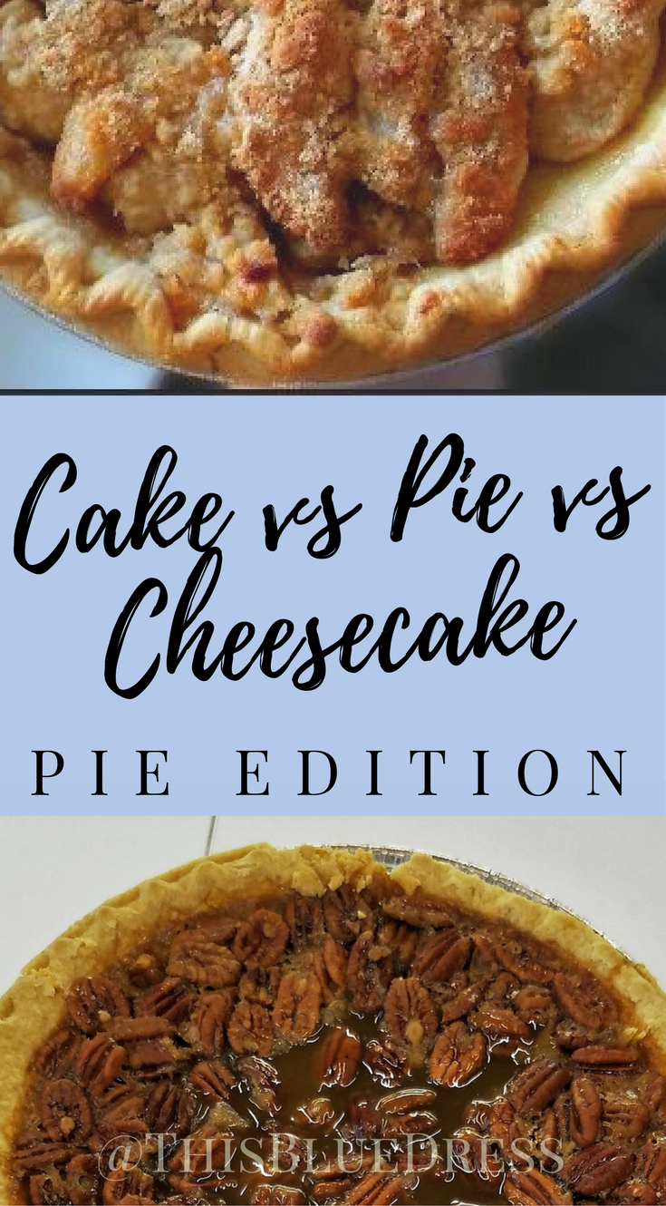 Cake Vs Pie Vs Cheesecake_ Pie
