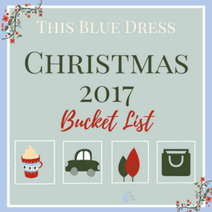 Christmas Bucket List 2017 from This Blue Dress