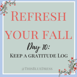 Refresh Your Fall Day 10_ Keep a Gratitude Log