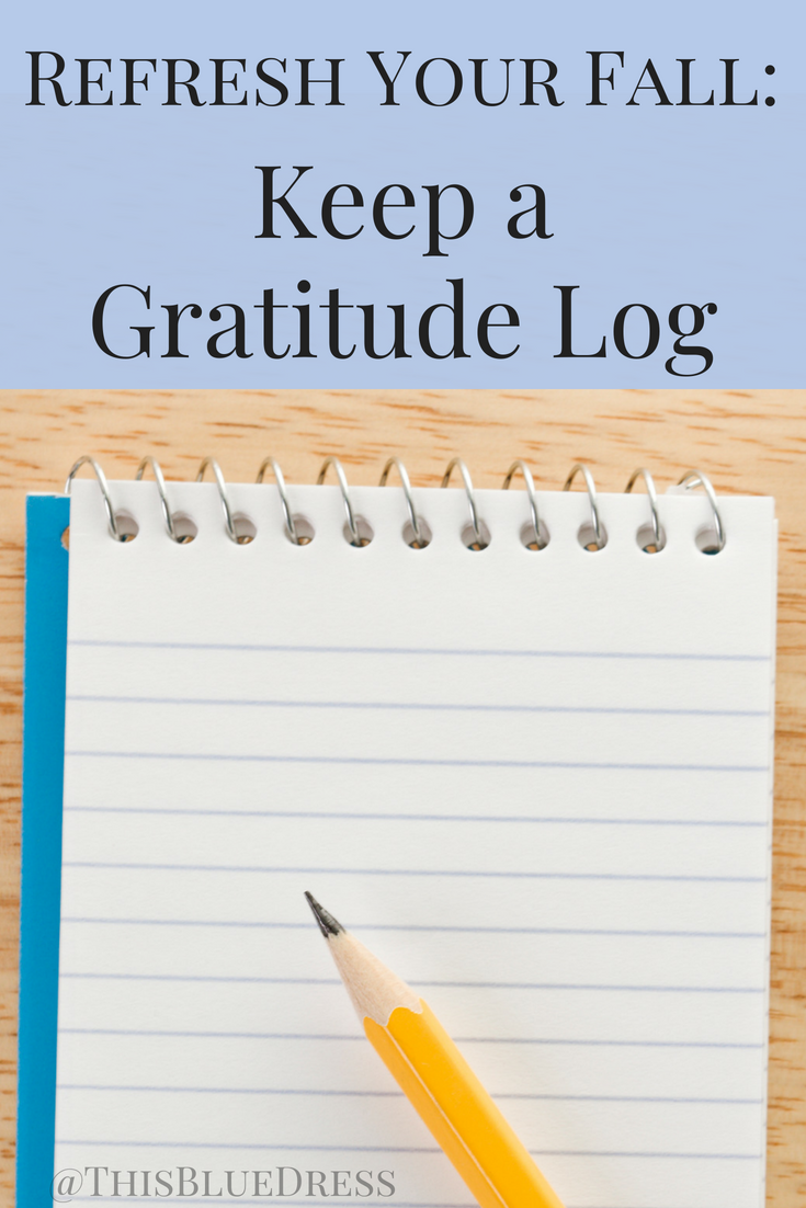Refresh Your Fall_ Keep a Gratitude Log #gratitude #thanksgiving #refreshyourfall #lists