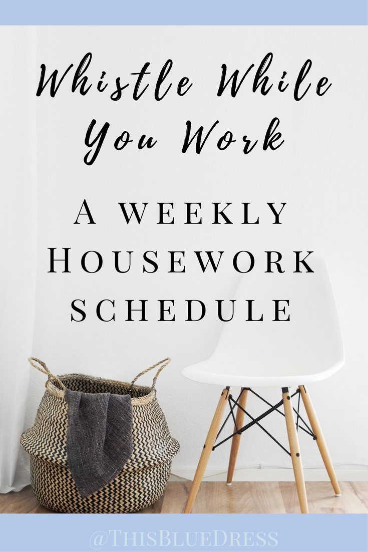 A simple and effective weekly housekeeping schedule.