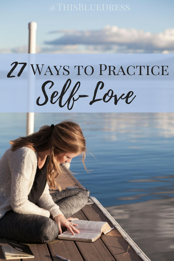 27 Ways to Practice Self-Love #selfcare #love #health