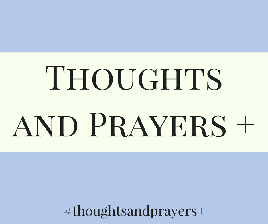 We Need More Thoughts and Prayers in the World Today
