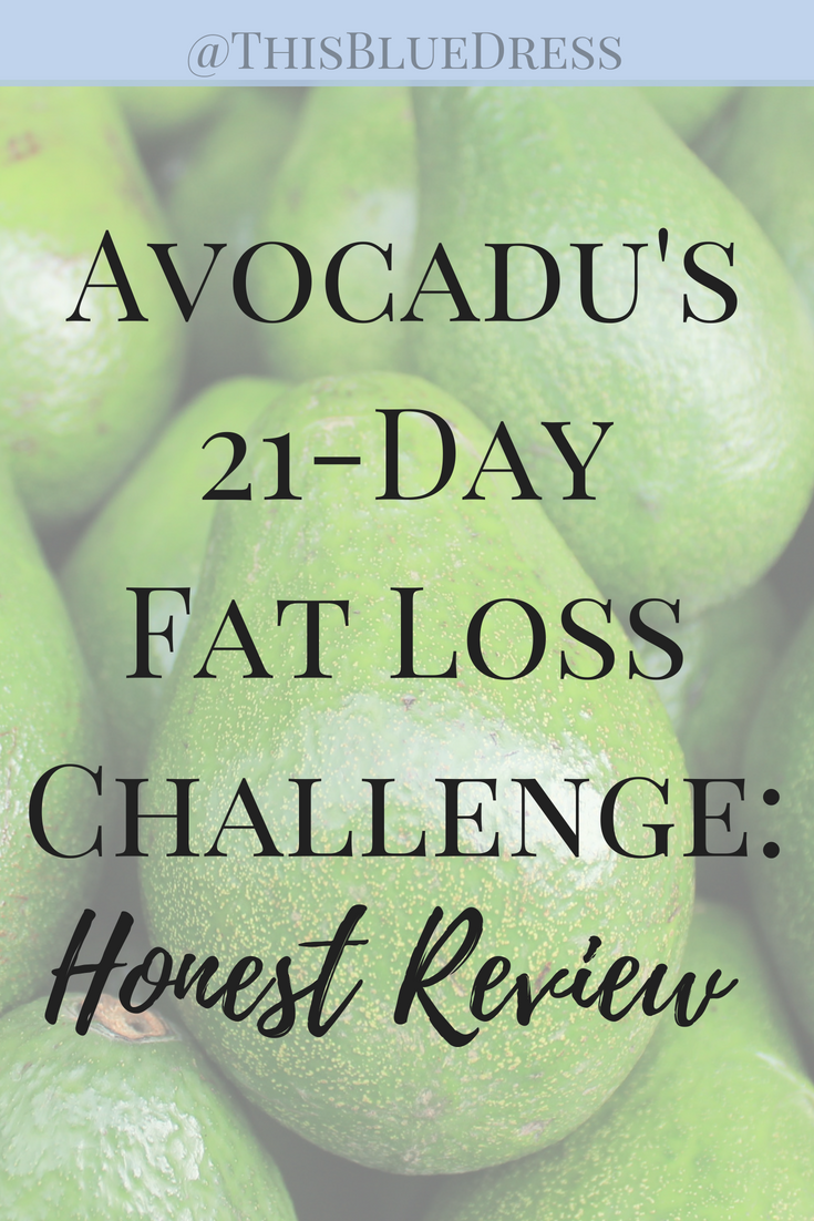 Avocadu's 21 Day Fat Loss Challenge_ My honest review I will walk you through each week of my experience with this challenge.