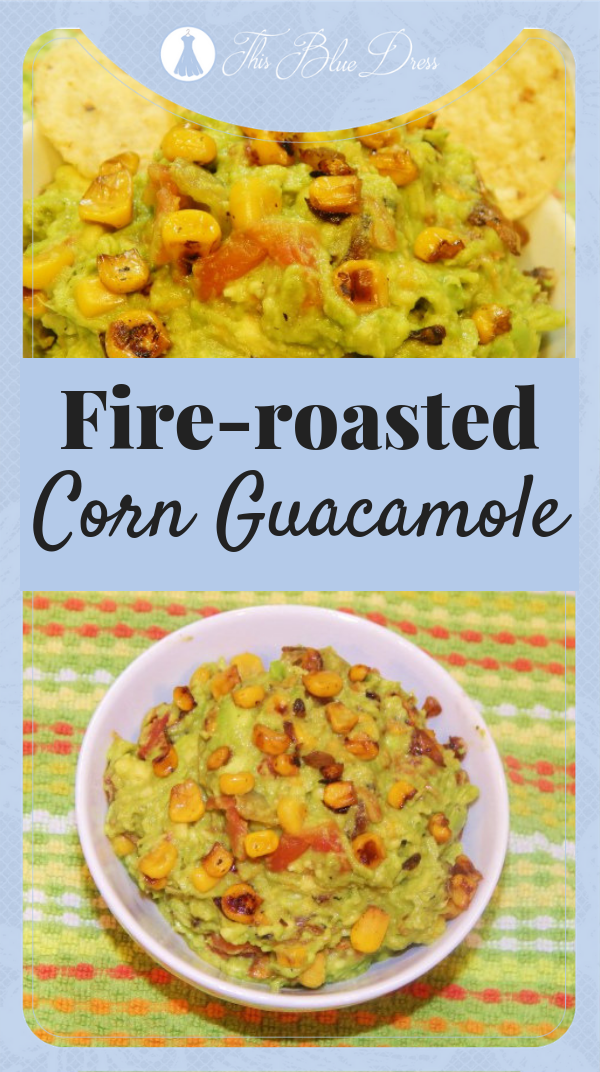 Fire-roasted Corn Guacamole #perfectdip #appetizer #guacamole