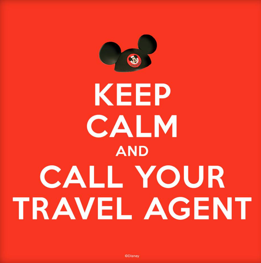 Disney Speak Keep Calm and Call Your Travel Agent
