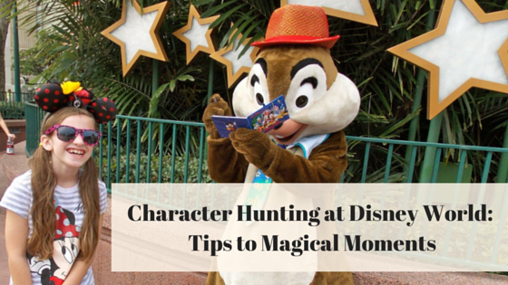 Character Hunting at Disney World:  Tips to Magical Moments