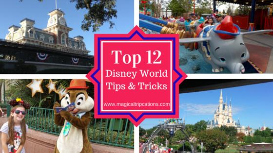 Top 12 Disney World Tips & Tricks