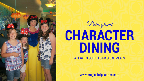 Disneyland Character Dining:  A How To Guide to Magical Meals