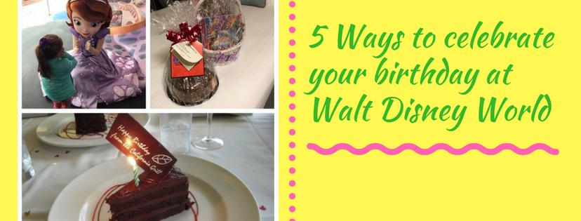 Celebrating your birthday at Walt Disney World