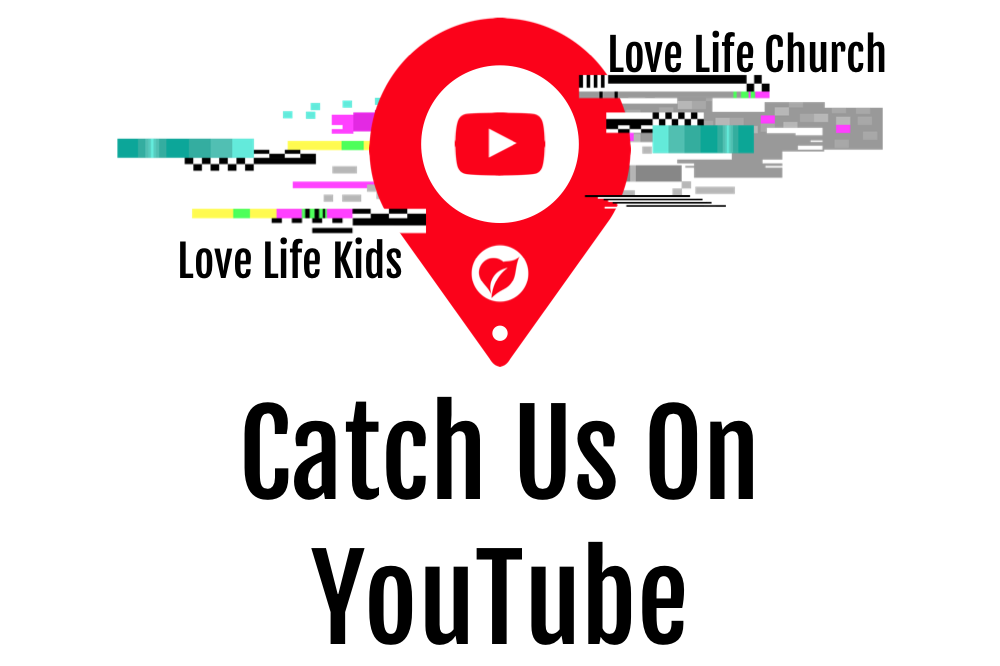 LOVE LIFE CHURCH ON YOUTUBE