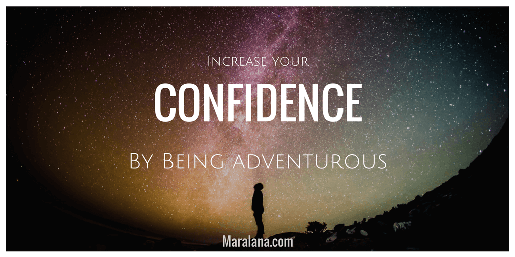 build confidence by being adventurous