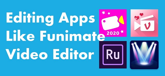 Editing Apps Like Funimate Video Editor