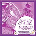 T&L Muumuu Factory