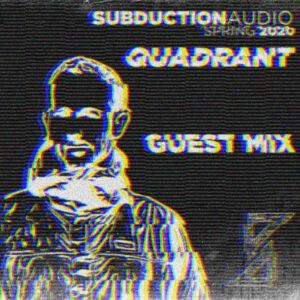 Quadrant Spring 2020 Guest Mix