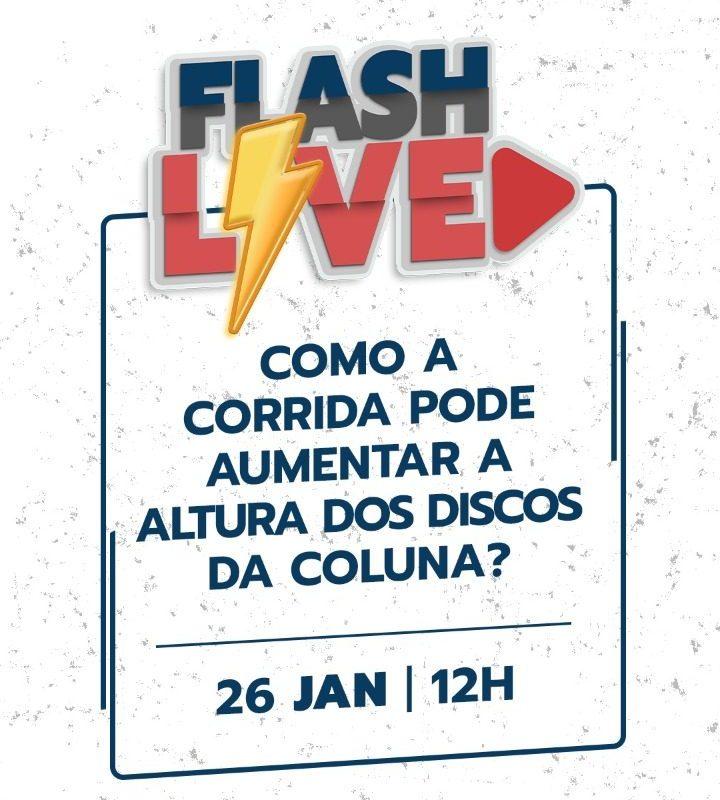Flash Live – Como a corrida pode aumentar a altura dos discos da coluna?