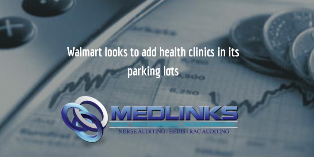 Walmart looks to add health clinics in its parking lots