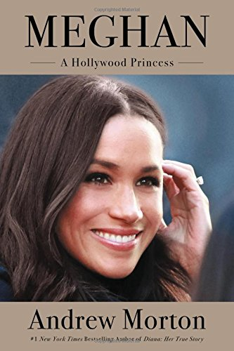 Andrew Morton's biography Meghan: A Hollywood Princess