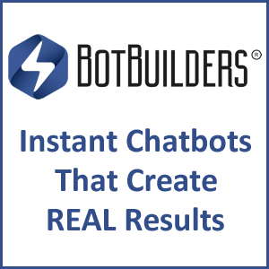 BotBuilders Instant Chatbots That Create REAL Results
