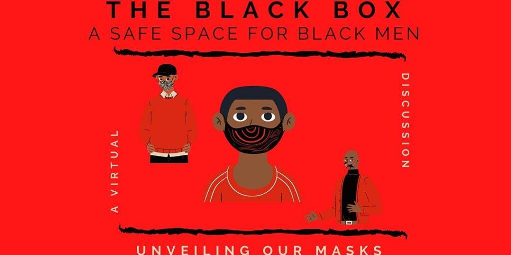The Black Box: A Safe Space for Black Men @ Online Event