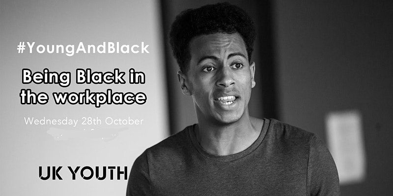 #YoungAndBlack: Being Black in the Workplace (Online Event)