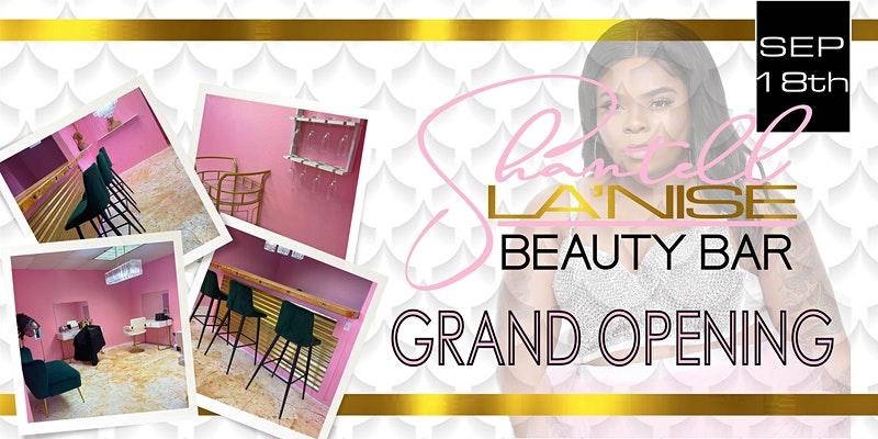 Grand Opening of Shantell La'Nise Beauty Bar